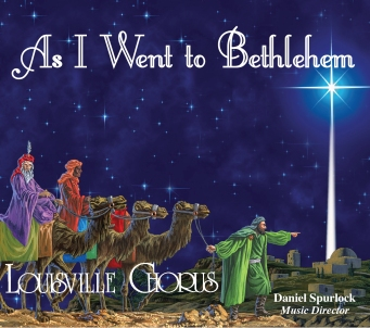 "Louisville Chorus, ""As I Went to Bethlehem"""